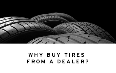 Why Buy Tires From A Dealer? - 2016 update