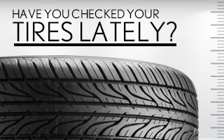 Have You Checked Your Tires Lately?