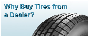 Why Buy Tires From A Dealer?